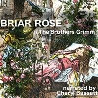 Briar Rose - Jacob Grimm,Wilhelm Grimm