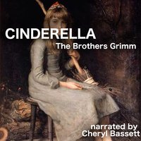 Cinderella - Jacob Grimm, Wilhelm Grimm