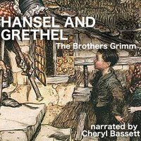 Hansel and Grethel - Jacob Grimm, Wilhelm Grimm