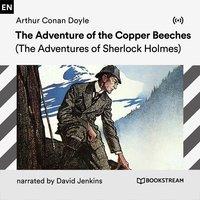 The Adventure of the Copper Beeches: A Sherlock Holmes Adventure - Arthur Conan Doyle