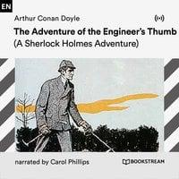 The Adventure of the Engineer's Thumb: A Sherlock Holmes Adventure - Arthur Conan Doyle