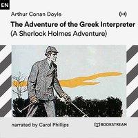The Adventure of the Greek Interpreter: A Sherlock Holmes Adventure - Arthur Conan Doyle
