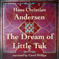 The Dream of Little Tuk - Hans Christian Andersen