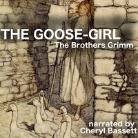 The Goose-Girl - Jacob Grimm,Wilhelm Grimm