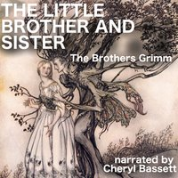 The Little Brother and Sister - Jacob Grimm,Wilhelm Grimm