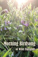Morning Birdsong of Wild Flatlands - Greg Cetus