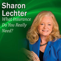 What Insurance Do You Really Need? – It's Your Turn to Thrive Series - Sharon Lechter