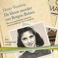 De kleine moeder van Bergen-Belsen - Hetty Verolme
