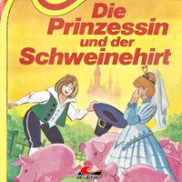 Die Prinzessin und der Schweinehirt - Wilhelm Hauff, Hans Christian Andersen, Kurt Vethake