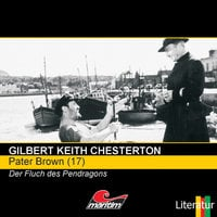 Pater Brown - Folge 17: Der Fluch der Pendragons - Gilbert Keith Chesterton