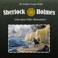 Sherlock Holmes, Die alten Fälle (Reloaded) - Fall 46: Die Löwenmähne - Sir Arthur Conan Doyle, Daniela Wakonigg