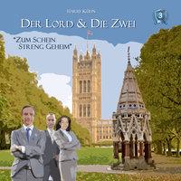 Der Lord & die Zwei - Folge 3: Zum Schein streng geheim - Harry Kühn