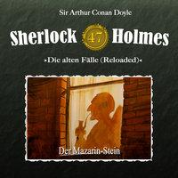Sherlock Holmes, Die alten Fälle (Reloaded) - Fall 47: Der Mazarin-Stein - Sir Arthur Conan Doyle, Daniela Wakonigg