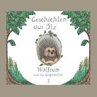 Geschichten aus Ötz - Folge 3: Wolfram und das Gegenmittel - Lisa Schamberger