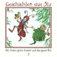 Geschichten aus Ötz - Folge 2: Der kleine grüne Kobolt und das große Fest - Lisa Schamberger