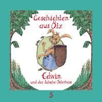 Geschichten aus Ötz - Folge 5: Edwin und der falsche Osterhase - Lisa Schamberger