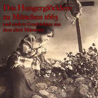 Das Hungerglöcklein zu München 1663 und andere Geschichten aus dem alten München - Anton Frieslinger