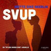 Svup - Mette Eike Neerlin