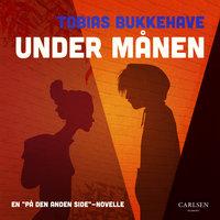 Under månen - Tobias Bukkehave
