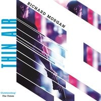Thin Air - Richard Morgan