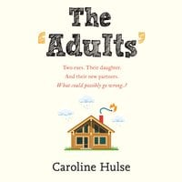 The Adults - Caroline Hulse