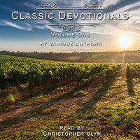 Classic Devotionals: Volume One - Various Authors