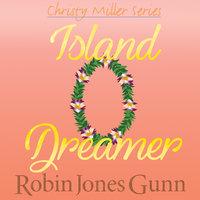 Island Dreamer - Robin Jones Gunn