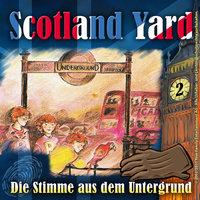 Scotland Yard - Folge 2: Die Stimme aus dem Untergrund - Wolfgang Pauls