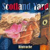 Scotland Yard - Folge 6: Blutrache - Wolfgang Pauls