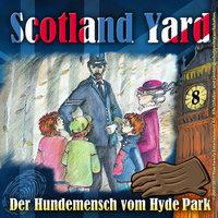 Scotland Yard - Folge 8: Der Hundemensch vom Hyde Park - Wolfgang Pauls
