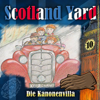 Scotland Yard - Folge 10: Die Kanonenvilla - Wolfgang Pauls