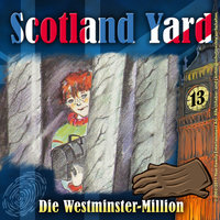 Scotland Yard - Folge 13: Die Westminster-Million - Wolfgang Pauls
