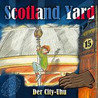 Scotland Yard - Folge 15: Der City-Uhu - Wolfgang Pauls