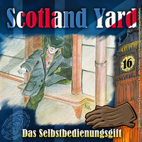 Scotland Yard - Folge 16: Das Selbstbedienungsgift - Wolfgang Pauls