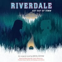 Riverdale: Get Out of Town - Micol Ostow