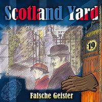 Scotland Yard - Folge 19: Falsche Geister - Wolfgang Pauls