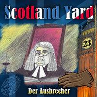 Scotland Yard - Folge 23: Der Ausbrecher - Wolfgang Pauls