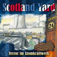 Scotland Yard - Folge 24: Terror im Atomkraftwerk - Wolfgang Pauls