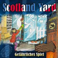 Scotland Yard - Folge 26: Gefährliches Spiel - Wolfgang Pauls