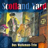 Scotland Yard - Folge 27: Das Walkman-Trio - Wolfgang Pauls