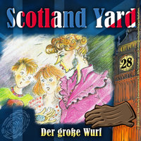 Scotland Yard - Folge 28: Der große Wurf - Wolfgang Pauls