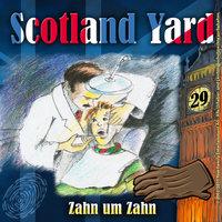 Scotland Yard - Folge 29: Zahn um Zahn - Wolfgang Pauls
