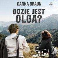 Gdzie jest Olga? - Danka Braun