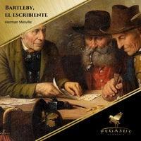 Bartelby el escribiente - Herman Melville