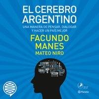 El cerebro argentino - Facundo Manes, Mateo Niro
