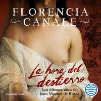 La hora del destierro - Florencia Canale