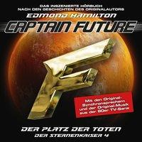 Captain Future, Der Sternenkaiser - Folge 4: Der Platz der Toten - Edmond Hamilton