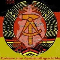 Die DDR: Probleme einer Gesellschaftsgeschichte - Gerd Dietrich