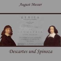 Geschichte der Philosophie: Descartes und Spinoza - August Messer