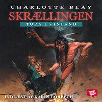 Tora i Vinland - Skrællingen - Charlotte Blay